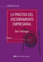 la practica del asesoramiento empresarial-bert hellinger-9788493670696