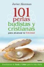 101 perlas budistas y cristianas para alcanzar la felicidad-javier akerman-9788494381096