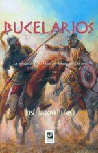 bucelarios: la venganza del imperio romano de oriente-jose antonio lopez fernandez-9788494507496