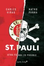 st. pauli: otro futbol es posible natxo parra carles viñas 9788494645396