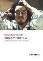 poesia y politica: escritos politicos y periodisticos jose de espronceda 9788494697296