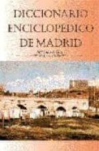 diccionario enciclopedico de madrid mary elizabeth gea ortigas 9788495889096
