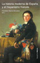 la historia moderna de españa y el hispanismo frances francisco garcia gonzalez 9788496467996