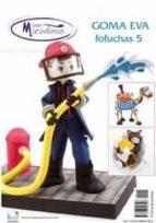 goma eva especial fofuchas 05 9788496558496
