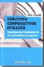 servicios corporativos eficaces : organizacion inteligente de las actividades de soporte-oriol segarra-9788496612396
