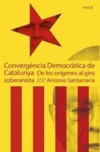 convergencia democratica de catalunya-antonio santamaria-9788496797796