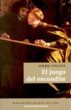 el juego del escondite (montesinos)-wilkie collins-9788496831896