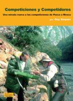 competiciones y competidores: una mirada nueva a las competicione s de pesca a mosca-guy roques-9788496899896