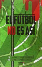 el futbol no es asi-javier tebas medrano-9788496911796