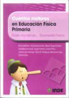 cuentos motores en educacion fisica primaria: erase una vez en educacion primaria-david del barrio-9788497292696