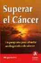 superar el cancer: un programa para afrontar un diagnostico de ca ncer margie levine 9788497350396