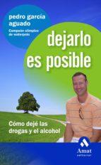 dejarlo es posible: como deje las drogas y el alcohol pedro garcia aguado 9788497353496