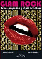 glam rock: sexo purpurina y lapiz de labios-sergio guillem-andres puente-9788497433396