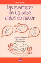 las aventuras de un bebe antes de nacer: nueve meses llenos de so rpresas-claire singer-9788497541596