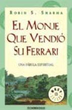 el monje que vendio su ferrari: una fabula espiritual-robin s. sharma-9788497593496