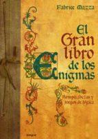 el gran libro de los enigmas: rompecabezas y juegos de logica-fabrice mazza-9788498673296