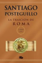 la traicion de roma (africanus - libro iii)-santiago posteguillo-9788498729696