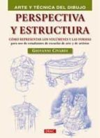 perspectiva y estructuras: como representar los volumenes y las f ormas para uso de estudiantes de escuelas de arte y de artistas (arte y tecnica del dibujo)-giovanni civardi-9788498742596