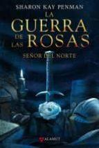 la guerra de las rosas: señor del norte-sharon kay penman-9788498890396