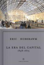 la era del capital, 1848-1875-eric hobsbawm-9788498922196