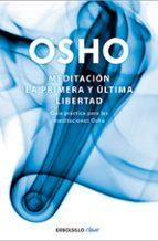 meditacion. la primera y ultima libertad-9788499081496