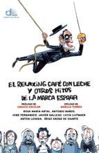 el relaxing café con leche y otros hitos de la marca españa (ebook)-9788499188096