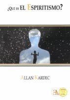 ¿que es el espiritismo?-allan kardec-9788499501796