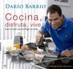 cocina, disfruta, vive-dario barrio-9788499708096