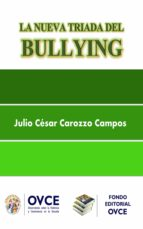 la nueva triada del bullying (ebook)-julio cesar carozzo campos-9788793412996