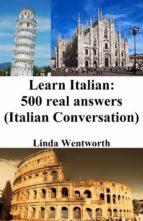 learn italian: 500 real answers (italian conversation) (ebook) 9788892582996