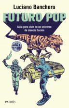futuro pop (ebook)-luciano banchero-9789501296396