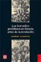 los best sellers prohibidos en francia antes de la revolucion robert darnton 9789505576296