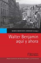 walter benjamin aquí y ahora (ebook)-maría mercedes andrade-9789587745696