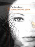 el rastro de tu padre (ebook) patricia lara 9789588948096