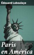 Descargar Ebook italiano gratis PARIS EN AMÉRICA (Literatura española)