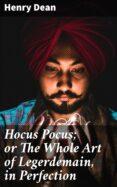Descargar libros en ipad mini HOCUS POCUS; OR THE WHOLE ART OF LEGERDEMAIN, IN PERFECTION