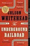 THE UNDERGROUND RAILROAD (PULITZER 2017) - 9780708898406 - COLSON WHITEHEAD