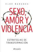 sexo, amor y violencia (edición mexicana) (ebook)-cloe madanes-9786077476306