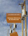 SISTEMAS ELECTRICOS DE DISTRIBUCION - 9786077815006 - JUAN ANTONIO YEBRA MORON