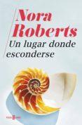 UN LUGAR DONDE ESCONDERSE (EBOOK) - 9788401022906 - NORA ROBERTS