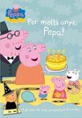 PER MOLTS ANYS, PEPA! (PEPPA PIG) - 9788401906206 - VV.AA.