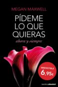 PIDEME LO QUE QUIERAS AHORA Y SIEMPRE - 9788408127406 - MEGAN MAXWELL