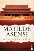 TODO BAJO EL CIELO - 9788408144106 - MATILDE ASENSI