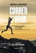 CORRER Y VIVIR - 9788408201106 - EMELIE FORSBERG