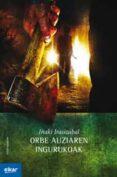 ORBE AUZIAREN INGURUKOAK - 9788415337706 - IÑAKI IRASIZABAL