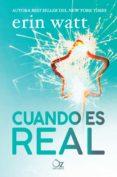 CUANDO ES REAL - 9788416224906 - ERIN WATT