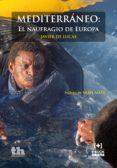 mediterráneo: el naufragio de europa (ebook)-javier de lucas-9788416349906