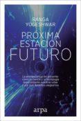 PROXIMA ESTACION: FUTURO - 9788416601806 - RANGA YOGESHWAR