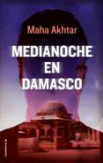 MEDIANOCHE EN DAMASCO - 9788416700806 - MAHA AKHTAR