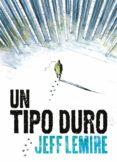 UN TIPO DURO - 9788416880706 - JEFF LEMIRE